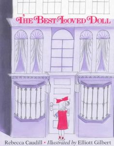 The Best Loved Doll. Once someone decided she would read me this book early in the morning on a road trip. With voices!