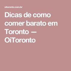 Dicas de como comer barato em Toronto — OiToronto