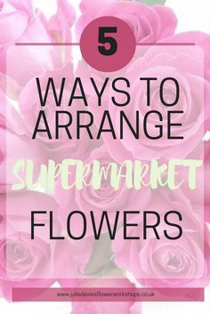 How to arrange flowers you've bought from the grocery or farmers market.