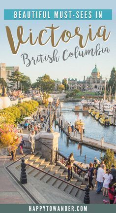 One of the most beautiful and romantic cities In Canada! Here's a list of must-sees when you're in Victoria, British Columbia. #canadatravel