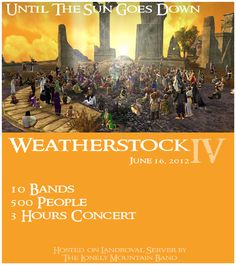Weatherstock 2012 is coming fast! On June 2012 from to servertime, the largest and greatest gathering of minstrels and musicians alike will gather upon the summit of Amon Sul to entertain all! Amon, Middle Earth, Lonely, Musicians, June, Entertaining, Play, Concert, Board