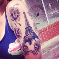 My original tattoo! Eiffel tower and roses are perfect #original #tattoo #halfsleeve #women