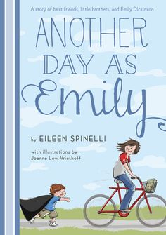 Another Day as Emily - Eileen Spinelli; illustrated by Joanne Lew-Vriethoff Books For Tween Girls, Good Books, My Books, Amazing Books, Little Brothers, Summer Reading Lists, Chapter Books, Book Themes, Book Lists