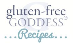 Gluten-Free Goddess® Recipes