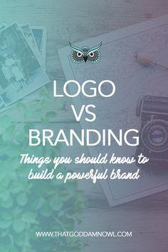 Branding vs logo: Learn to build a strong brand http://www.thatgoddamnowl.com/blog/branding-vs-logo