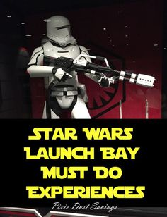 Star Wars Launch Bay Must Do Experiences, Walt Disney World, Hollywood Studios, Disney World Tips