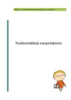 Tuokiovinkkejä esiopetukseen - MOLLA-hanke MOLLA - varhaiskasvatuksen verkkotaidot ja -menetelmät 2011-2013. blog.edu.turku.fi/molla
