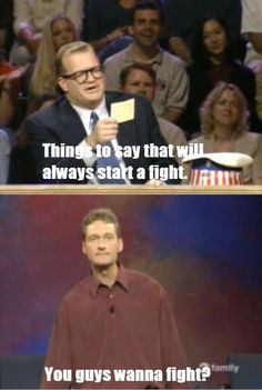 "Because the show can teach us more about how to be tough: | 28 Reasons You Should Be Excited That ""Whose Line Is It Anyway?"" Is Coming Back"