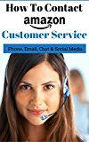 Free Kindle Book -   How To Contact Amazon Customer Service: Phone, Email, Chat & Social Media