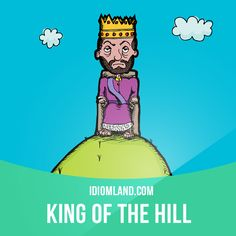 """King of the hill"" is the most successful or most powerful person in a group of people.  Example: He was considered a renegade in journalism until he won the Pulitzer Prize. Now he is the king of the hill.  Get our apps for learning English:..."
