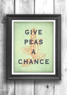 Give Peas A Chance Art For Kitchen Print, inspirational print, wall decor, kitchen art, Giclee Print, quote art, garden print, peas print