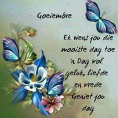Good Morning Good Night, Good Morning Wishes, Goeie Nag, Goeie More, Afrikaans Quotes, Make You Cry, Morning Greeting, Morning Quotes, Prayers