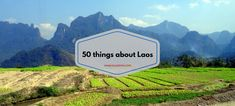 50 things (and 30 photos) about travelling in Laos