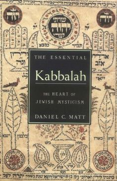 The Essential Kabbalah: The Heart of Jewish Mysticism by Daniel C. Matt -- a Kabbalah scholar and professor at the Graduate Theological Union in Berkeley. He received Ph.D. from the Brandeis University and taught at Stanford University and the Hebrew University in Jerusalem. Matt is known for a translation of the book of Zohar into English, a work in progress.