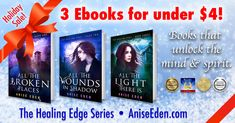 HOLIDAY SALE! 😍 3 Ebooks for under $4! Discover The Healing Edge Series, books that unlock the mind & spirit! <3 For the reader on your list, an award-winning trilogy! In paperback and ebook formats, and free on #KindleUnlimited! On Amazon: http://amzn.to/2vqD8Ci #paranormal #romance #suspense #CR4U #newage