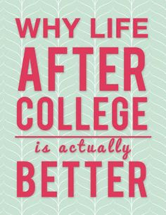 Hey #Millenials: Life After College Is Actually Better–And Here's Why