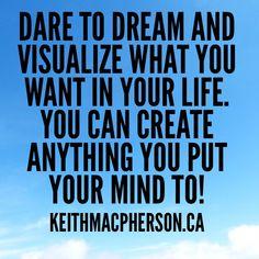 #keithmacpherson #dailyintention #dream #visualize #create #powerthoughts #lifecoaching #mindfulness #innerdream
