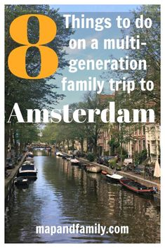 Family holiday in Amsterdam. Things to do on a multi-generation trip to Amsterdam: what to see, where to stay and a lovely restaurant for a celebration #Amsterdam #familytravel #citybreak #familyholiday