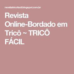 Revista Online-Bordado em Tricô ~ TRICÔ FÁCIL