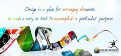 Design is a plan for arranging elements in such a way as best to accomplish a particular purpose.