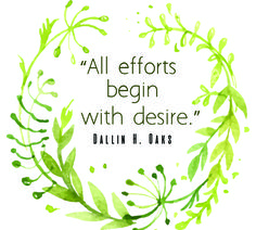 "Elder Dallin H. Oaks: ""All efforts begin with desire."" #LDS #LDSConf #quotes"