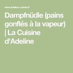 Dampfnüdle (pains gonflés à la vapeur) | La Cuisine d'Adeline