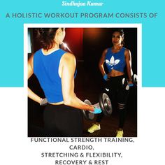 A #holistic #workout program needs to have all these elements:  1) #Functionaltraining and #strength  2) #cardio 3) #flexibility, #mobility and #stretching  4) #rest and #recovery  ***** Insta @sindhujaa ***** #fitness #wellness #mindbody #strengthandconditioning #fitgirls  #indiafitness #bengaluru