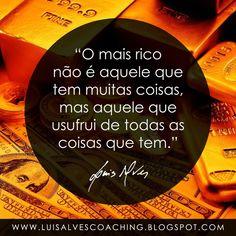 """PENSAMENTO DO DIA  Você sente-se uma pessoa rica?  QUOTE OF THE DAY: """"The richest is not the one who has many things, but the one who enjoys all the things he have. - LUIS ALVES""""  Conheça o meu canal no YouTube: https://www.youtube.com/c/luisalvescoaching  #PensamentoDoDia #FraseDoDia #Riqueza #Abundância #Prosperidade #Dinheiro #LeiDaAtração #Motivação #LuisAlvesFrases"""
