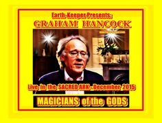Graham Hancock - Brilliant! Magi of the Gods at Earth-Keeper Dec 2015