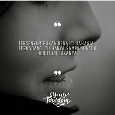Tersenyum Daily Quotes, Me Quotes, Motivational Quotes, Funny Quotes, Qoutes About Love, Broken Heart Quotes, Quotes Indonesia, Relationship Quotes, Relationships