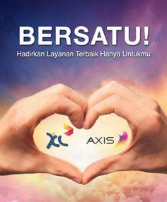 XL - AXIS BERSATU ! Hadirkan Layanan Terbaik Hanya Untukmu