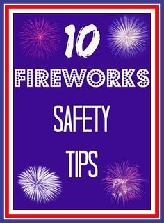 10 Fireworks Safety