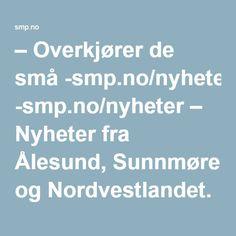 – Overkjører de små -smp.no/nyheter – Nyheter fra Ålesund, Sunnmøre og Nordvestlandet.