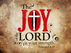 †~ Nehemiah 8.19 ~† My Favorite Verse. Thank You Lord for your Strength EVERY day