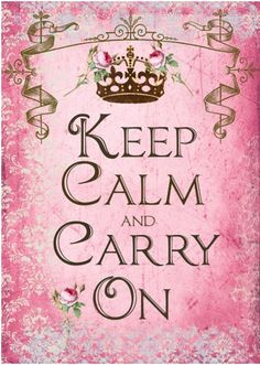 keep calm ... carry on ... and be true to your beliefs...