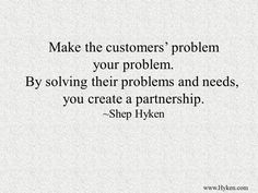 This should always be in the minds of Customer Service representatives. By solving the customer's problems, they will like your service and recommend you to other persons and will continue having your service.
