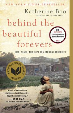 {WANT TO READ} Behind the Beautiful Forevers by Katherine Boo - a National Book Award winner (Winner of the 2012 National Book Award for Nonfiction)