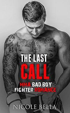The Last Call: MMA Bad Boy Fighter Romance (MMA Bad Boy S... https://www.amazon.com/dp/B06WD64VRT/ref=cm_sw_r_pi_dp_x_QXMRybDFND9SK