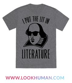 I Put The Lit In Literature Funny Shakespeare Gift 15 OZ Coffee Mug by LookHUMAN: Literary nerds get lit! Get lit with Shakespeare himself with this funny and nerdy, Shakespeare, literary, nerdy and funny coffee mug that's lit af! Teacher Humor, Teacher Shirts, Teacher Appreciation, Teacher Stuff, Funny Coffee Mugs, Coffee Humor, Shakespeare Funny, Shakespeare Clothing, William Shakespeare