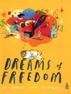 Inspirational words on human rights from great champions for freedom including the Dalai Lama and Aung San Suu Kyi – with beautiful pictures by illustrators from Oliver Jeffers to Chris Riddell and Ros Asquith, in association with Amnesty International Oliver Jeffers, Trade Books, Amnesty International, International Fashion, Aboriginal Artists, Book Sites, Nelson Mandela, Inspirational Books, Children's Book Illustration