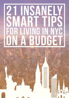 21 Insanely Smart Tips For Living In NYC On A Budget... If/When I go to NYU, this will be super helpful