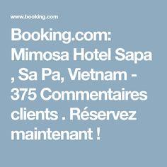 Booking.com: Mimosa Hotel Sapa , Sa Pa, Vietnam - 375 Commentaires clients . Réservez maintenant !