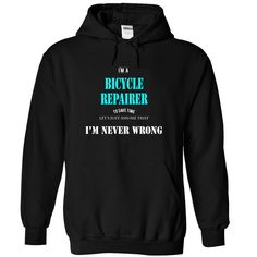 BICYCLE REPAIRER- NEVERWRONG Order HERE ==> https://www.sunfrog.com/Funny/BICYCLE-REPAIRER-NEVERWRONG-3715-Black-5637212-Hoodie.html?52686 Please tag & share with your friends who would love it  #christmasgifts #jeepsafari #superbowl