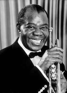"""What we play is life""  Louis Armstrong - one of the best musicians ever"