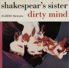 Dirty Mind E-ZEE Remix Shakespears Sister, Rare Vinyl Records, Lps, Sisters, Mindfulness, Movie Posters, Film Poster, Consciousness, Billboard