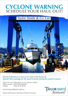 Taylor Smith Boatyard - Cyclone Warning Schedule Your Hault Out. Tel: 206 3364 / 57 28 94 74