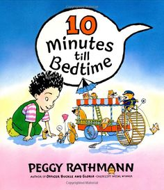 10 Minutes till Bedtime, Peggy Rathmann.  Hamsters are invited to take a tour while a little boy goes through his bedtime routine.