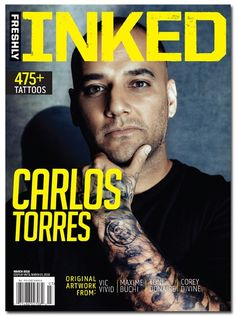 Freshly Inked Magazine Vol. 6, Issue 1 Featuring Carlos Torres #InkedShop #InkedMag #Freshly #Inked #Magazine #Carlos #Torres