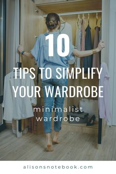 Simplifying my wardrobe has been my absolute favorite part about decluttering and simplifying my life - here's 10 of my best tips to get started.