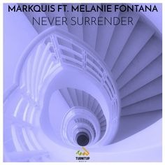 PURCHASED great #House track! Markquis (@djmarkquis) Featuring  Melanie Fontana (@MELANIEFONTANA)  New Releases: Never Surrender - Extended Mix on Beatport (@beatport) TurnItUp Muzik (@turnitupmuzik)